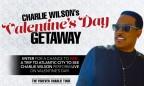 Charlie Wilson Valentine's Day Getaway